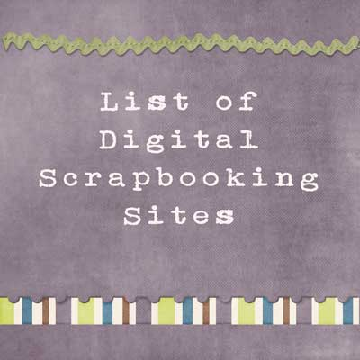 Digital Scrapbooking Sites List And Closed Digital Scrapbooking Sites